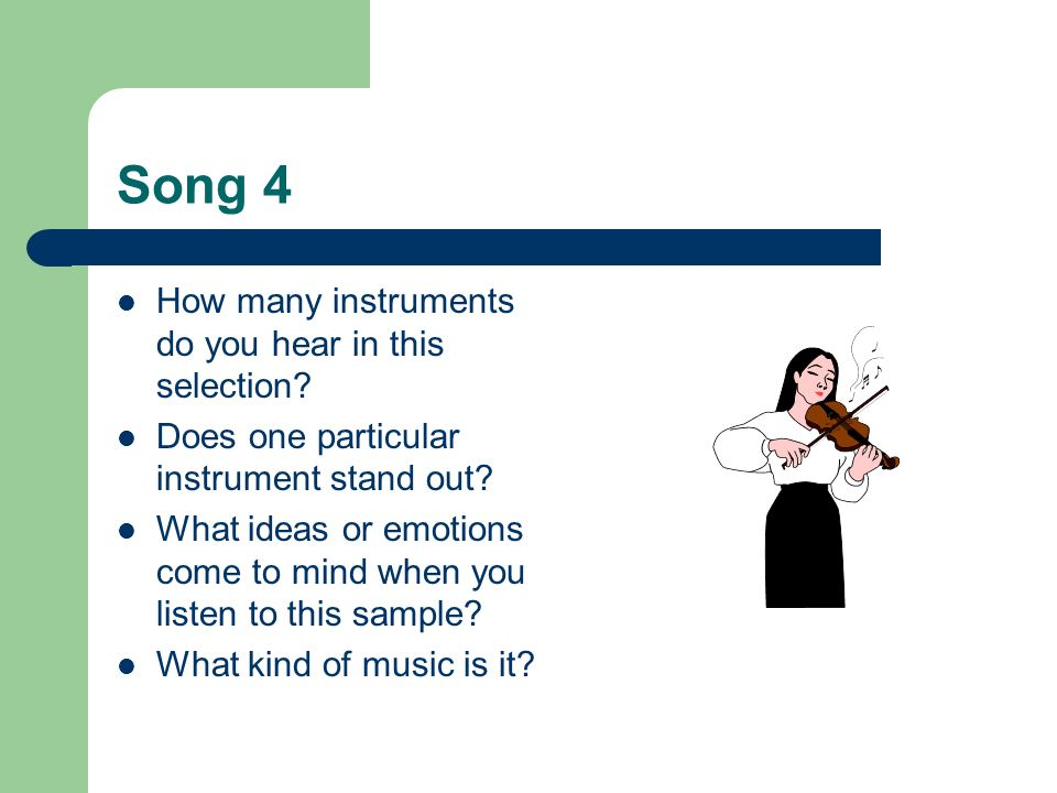 Song 4 How many instruments do you hear in this selection