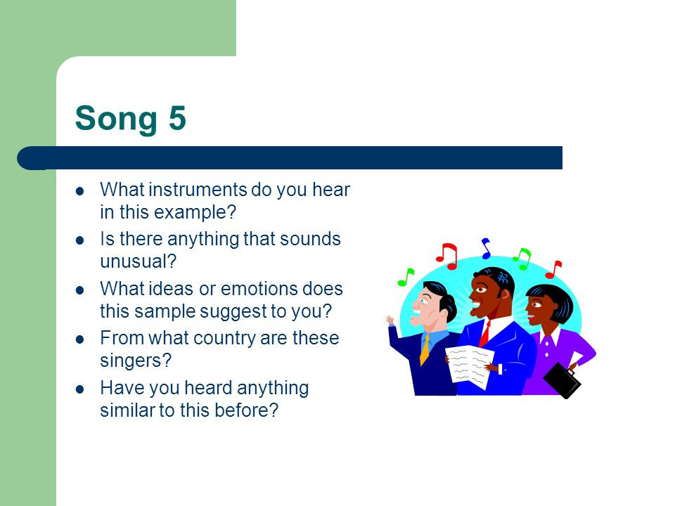 Song 5 What instruments do you hear in this example