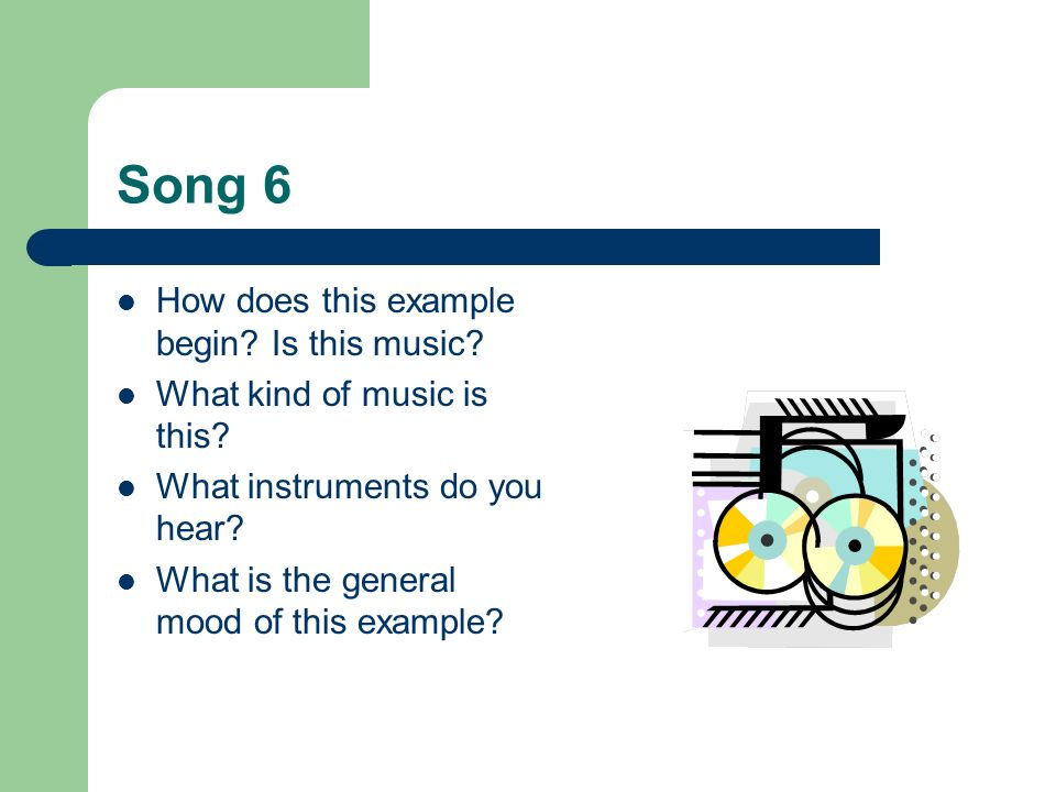 Song 6 How does this example begin Is this music