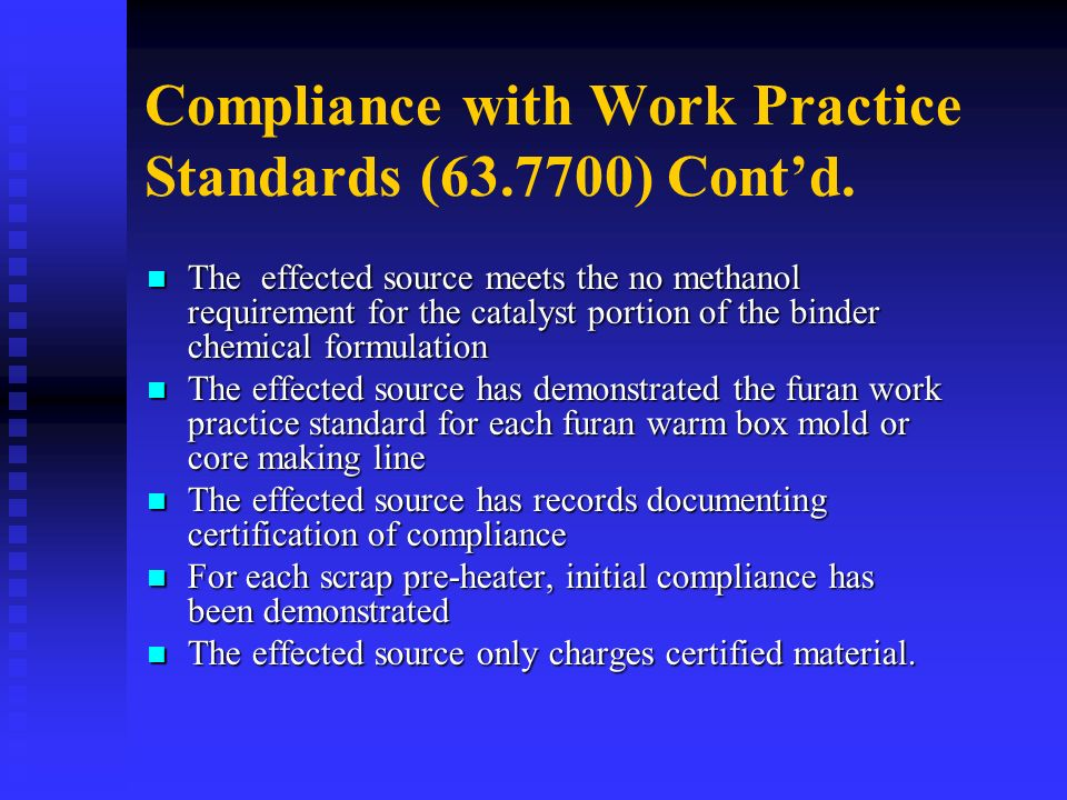 Compliance with Work Practice Standards (63.7700) Cont'd.