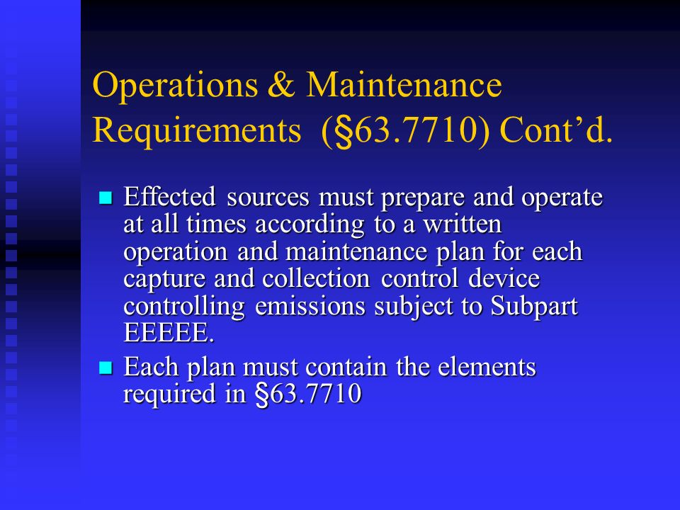 Operations & Maintenance Requirements (§ ) Cont'd.