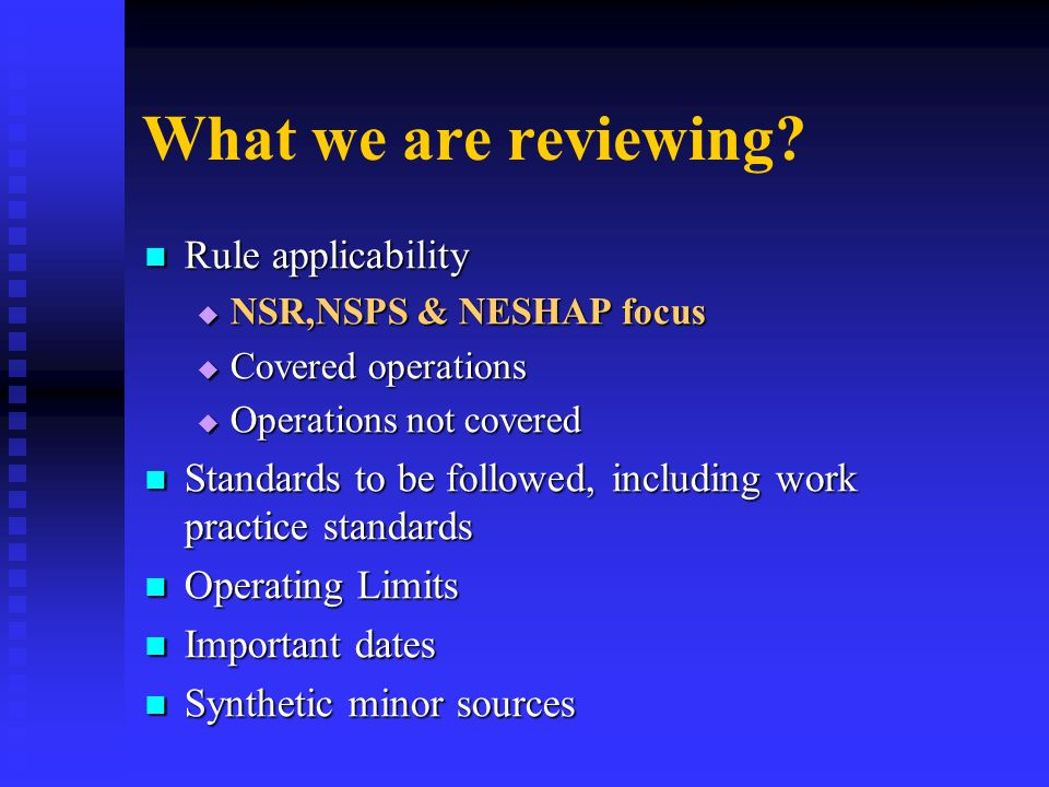 What we are reviewing Rule applicability