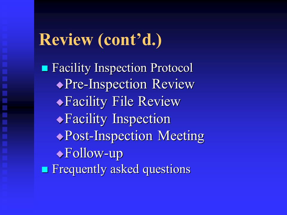 Review (cont'd.) Pre-Inspection Review Facility File Review