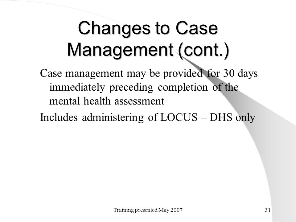 Changes to Case Management (cont.)