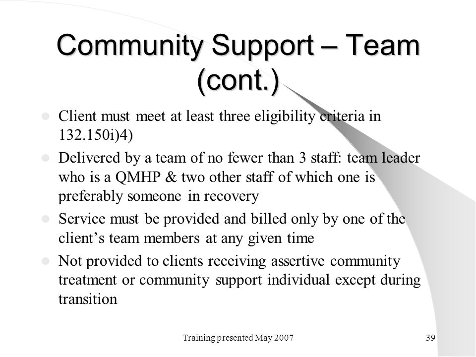 Community Support – Team (cont.)