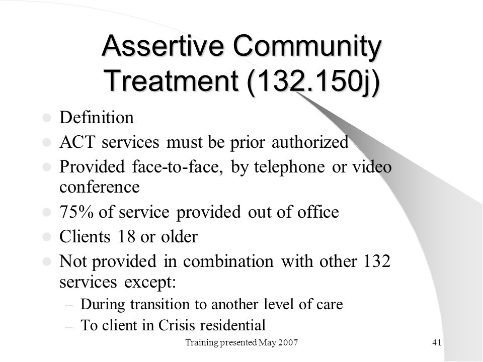Assertive Community Treatment (132.150j)