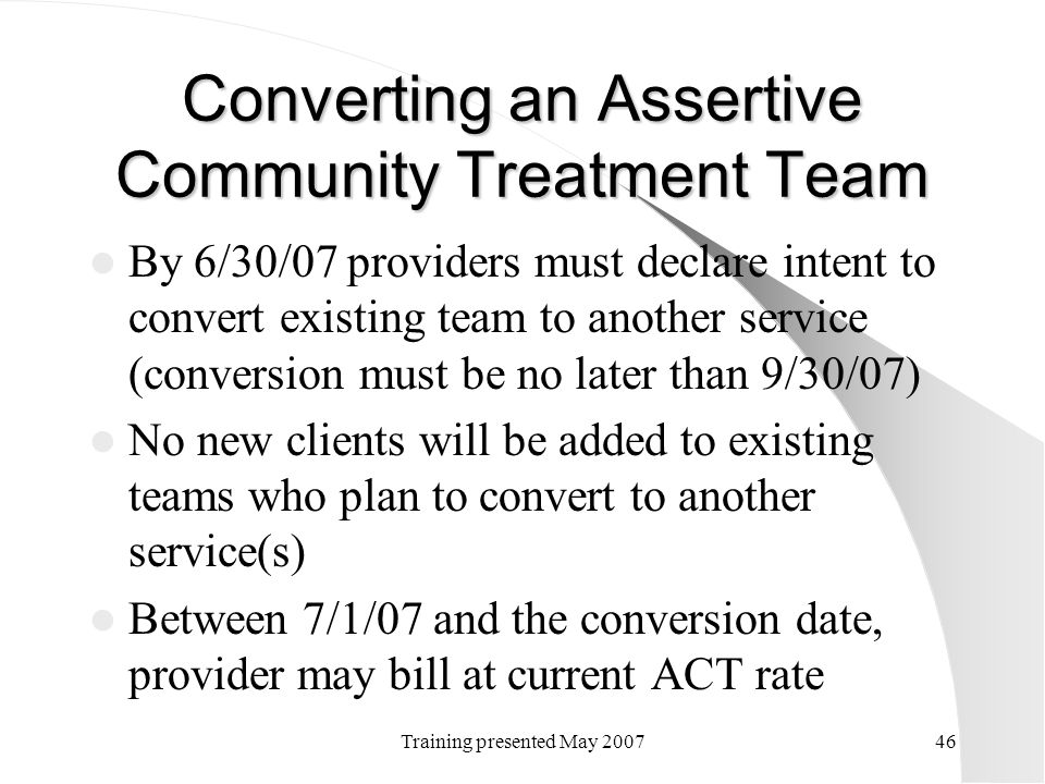 Converting an Assertive Community Treatment Team
