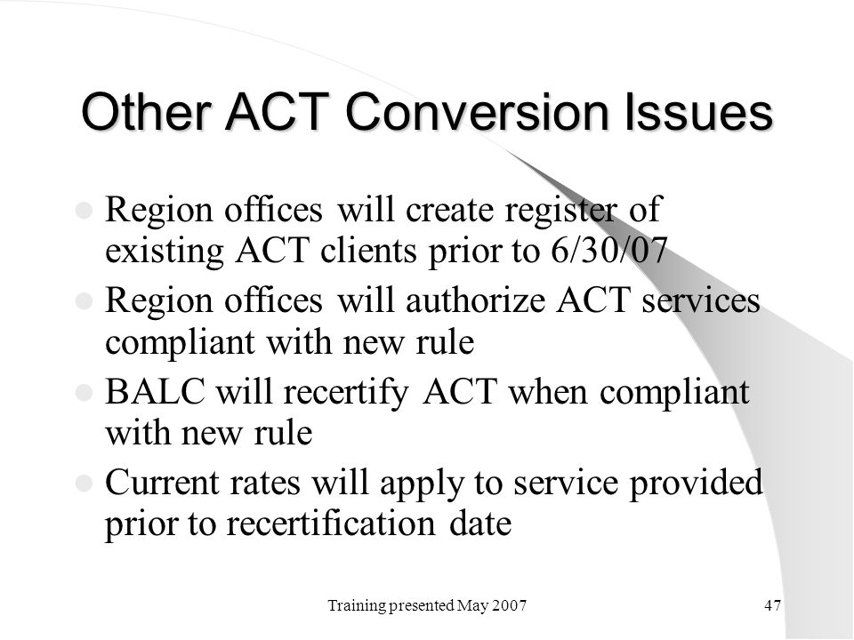 Other ACT Conversion Issues