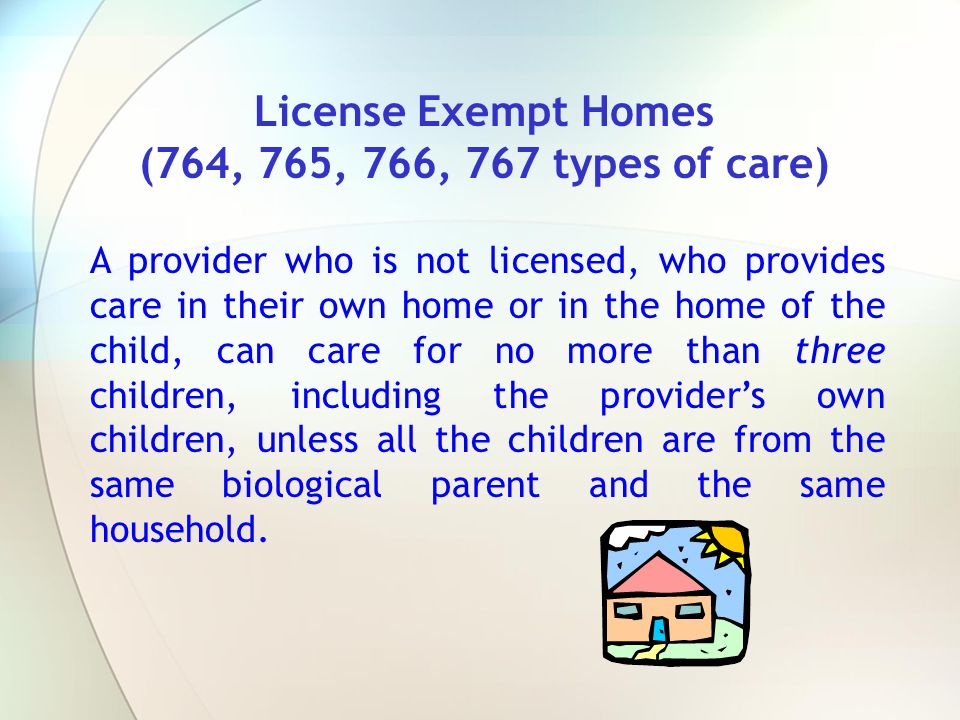 License Exempt Homes (764, 765, 766, 767 types of care)