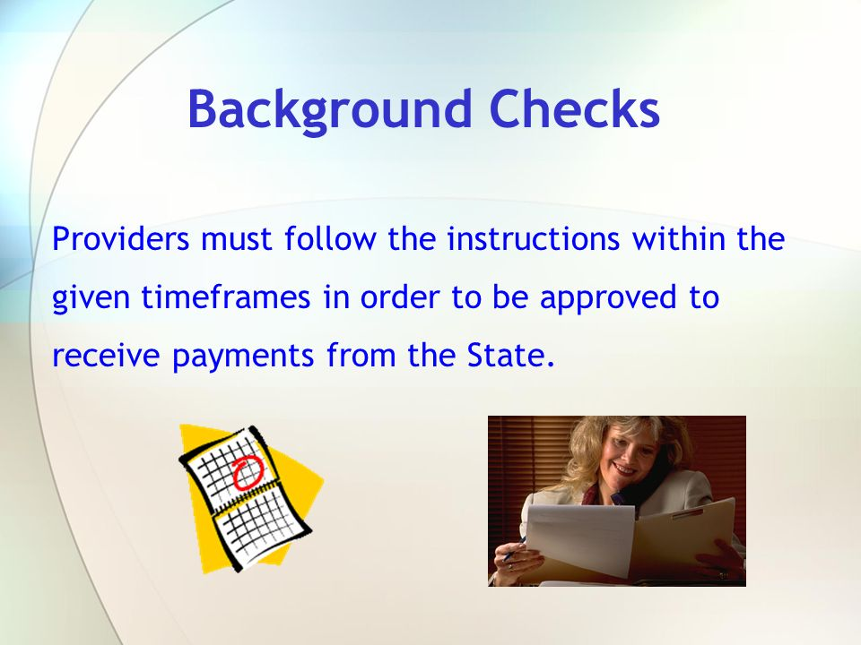 Background Checks Providers must follow the instructions within the