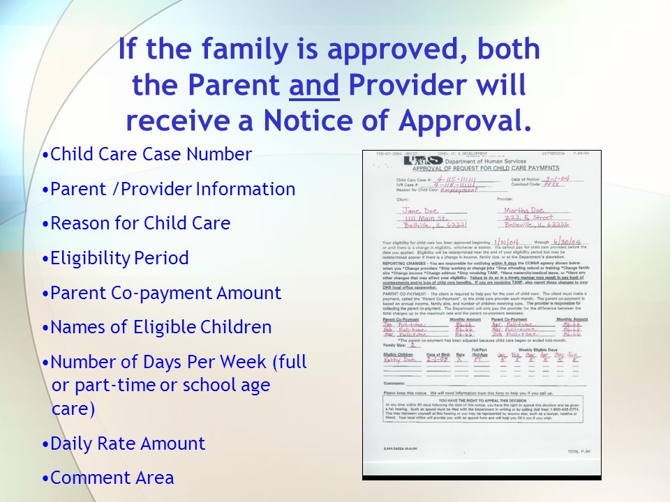 If the family is approved, both the Parent and Provider will receive a Notice of Approval.