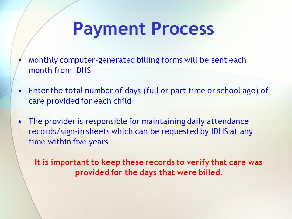 Payment Process Monthly computer-generated billing forms will be sent each month from IDHS.