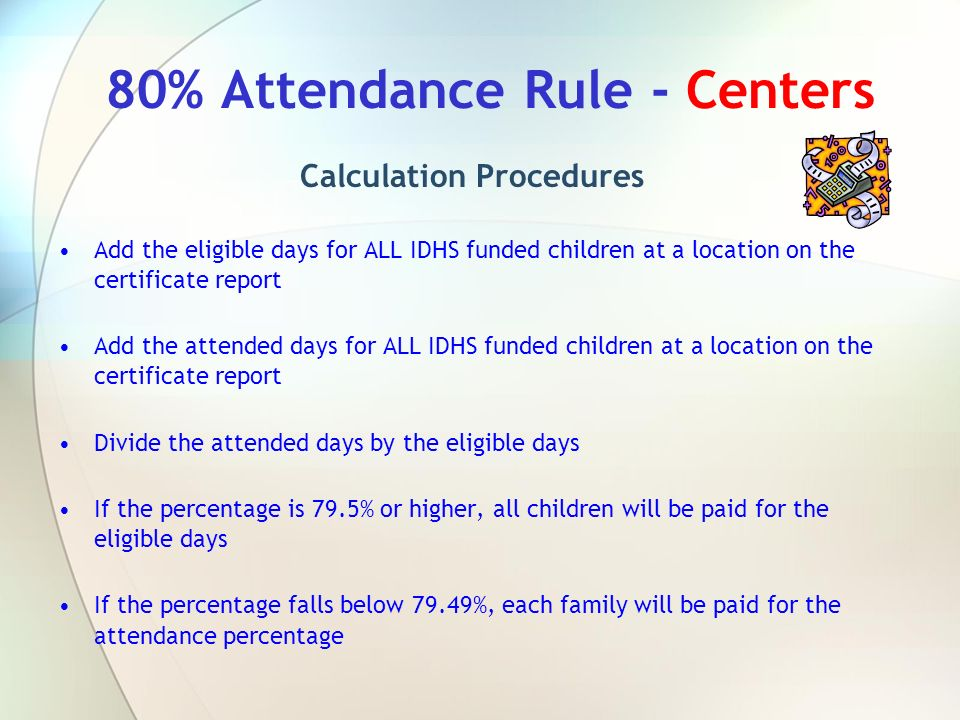 80% Attendance Rule - Centers