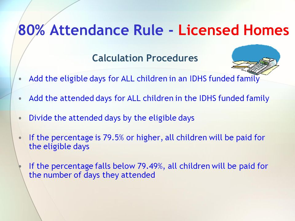 80% Attendance Rule - Licensed Homes