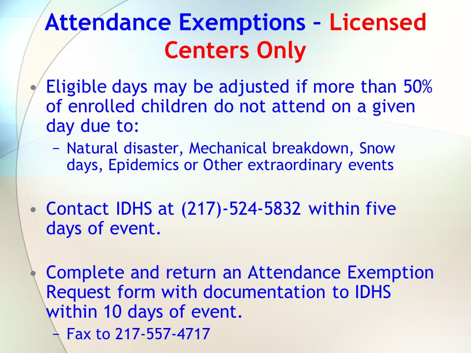 Attendance Exemptions – Licensed Centers Only