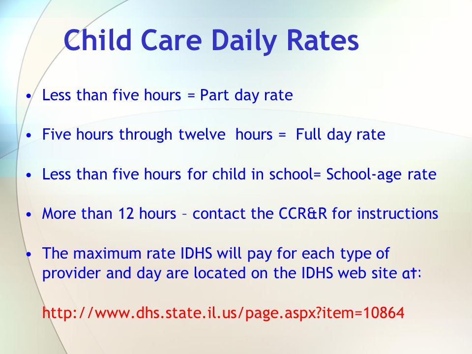 Child Care Daily Rates Less than five hours = Part day rate