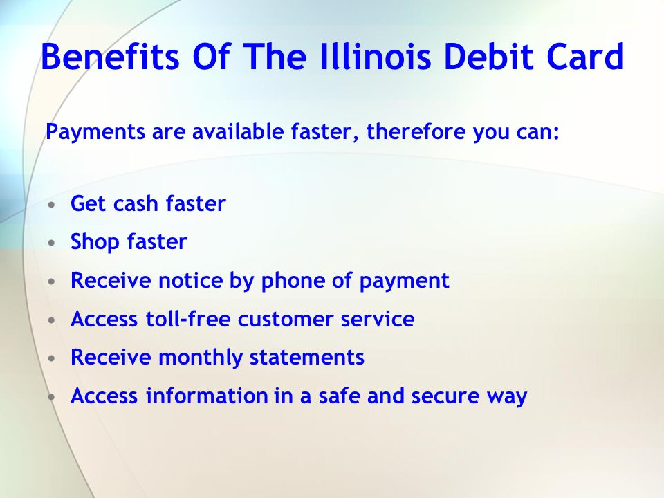 Benefits Of The Illinois Debit Card