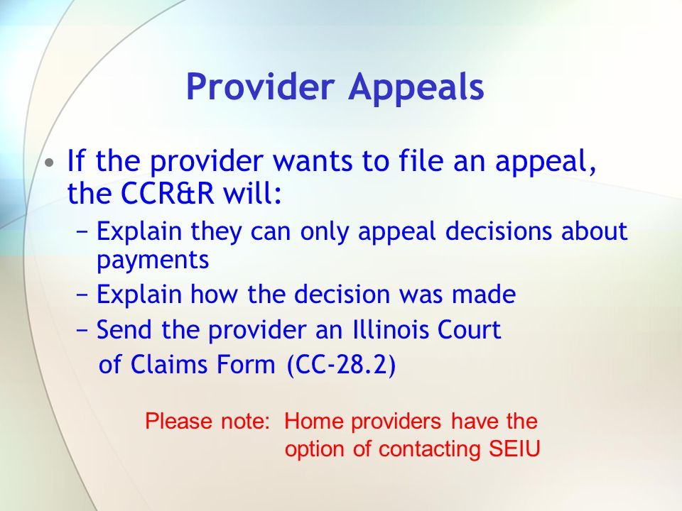 Please note: Home providers have the option of contacting SEIU