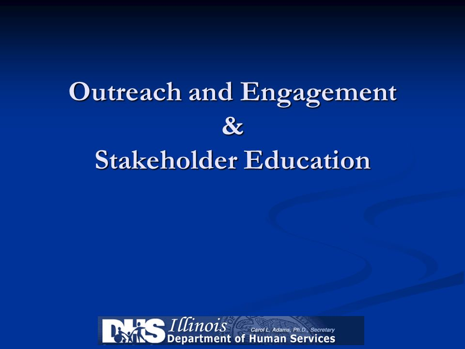 Outreach and Engagement & Stakeholder Education