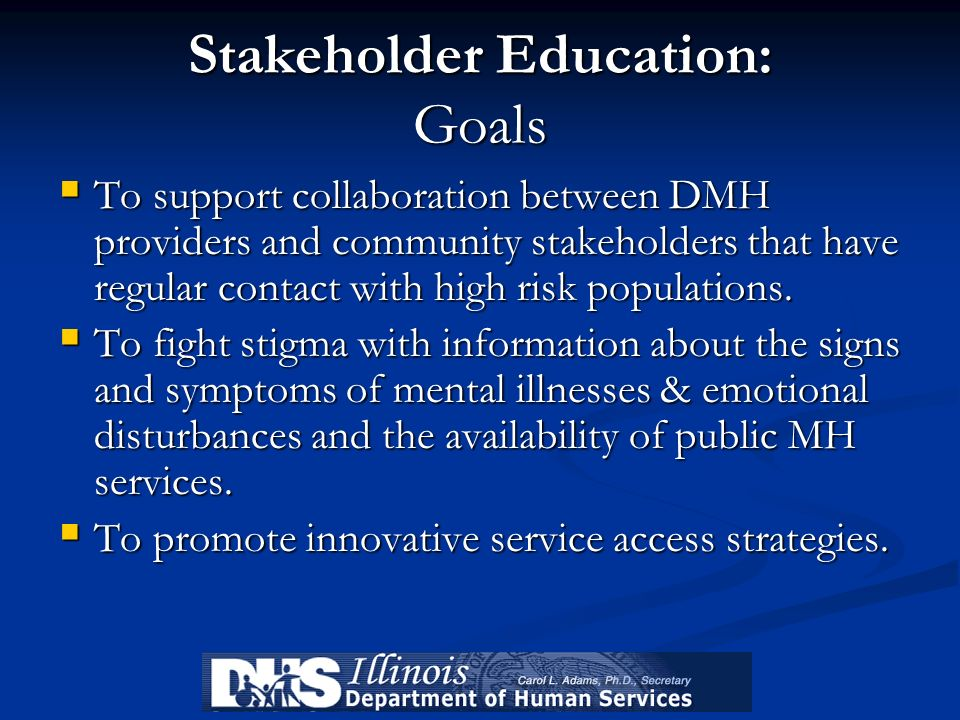 Stakeholder Education: Goals