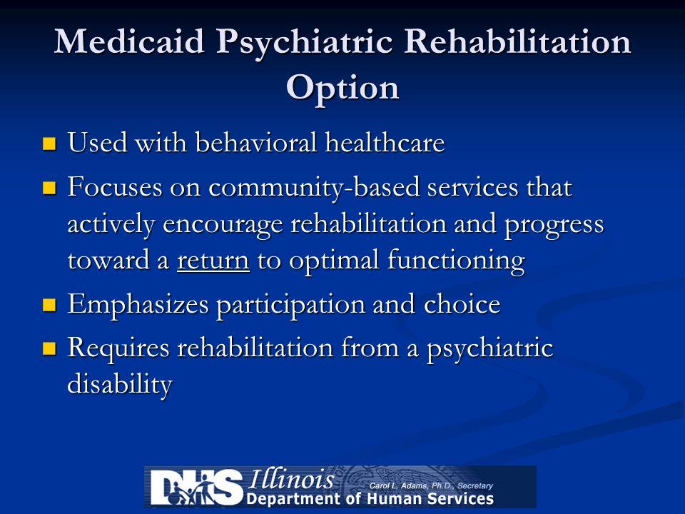 Medicaid Psychiatric Rehabilitation Option
