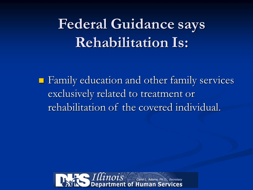 Federal Guidance says Rehabilitation Is: