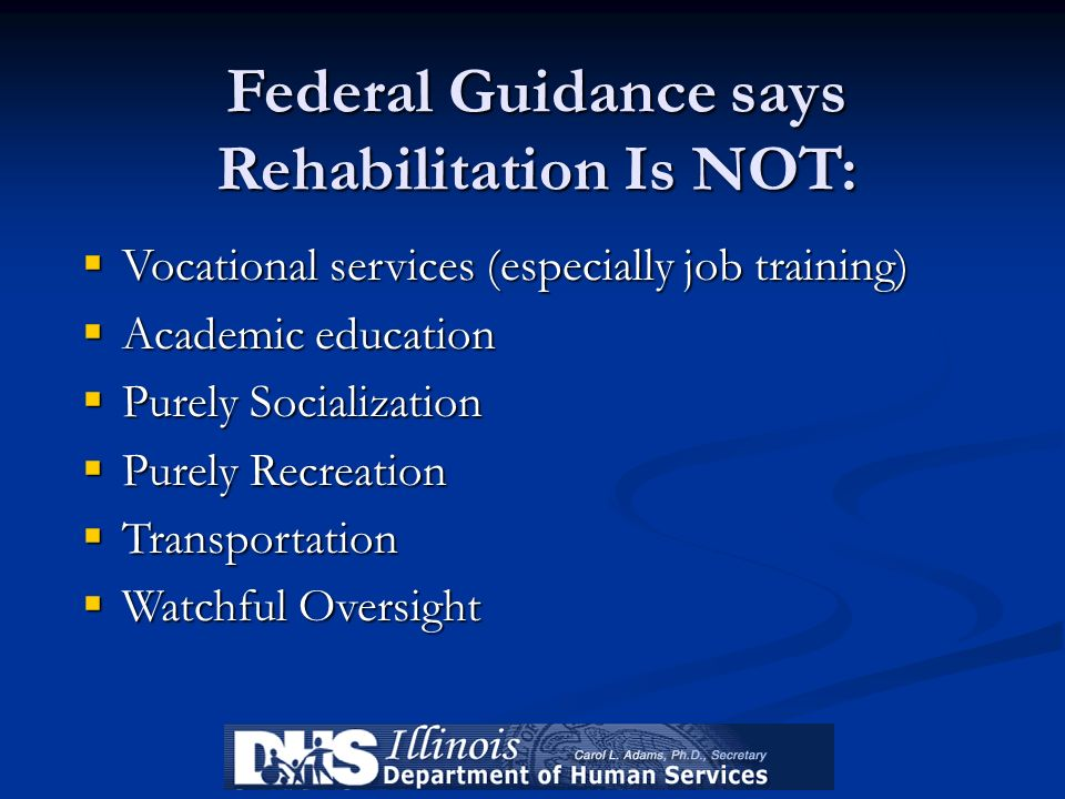 Federal Guidance says Rehabilitation Is NOT: