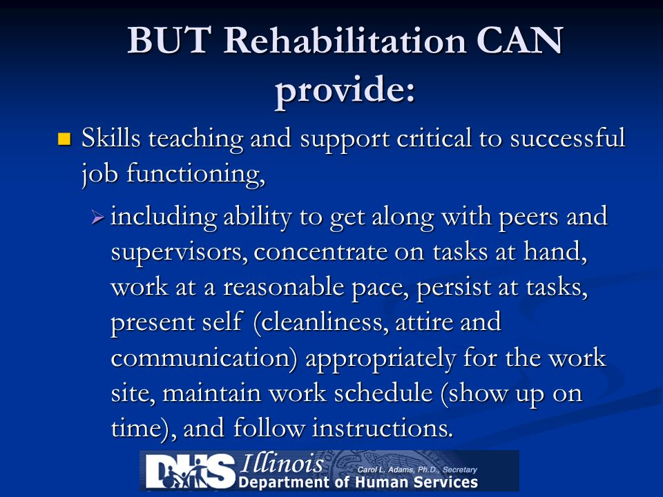 BUT Rehabilitation CAN provide: