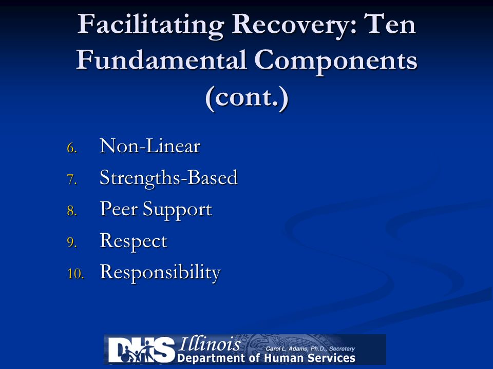 Facilitating Recovery: Ten Fundamental Components (cont.)