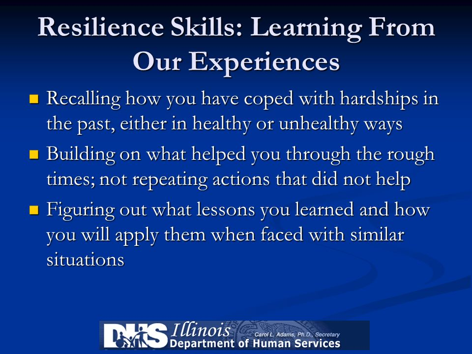 Resilience Skills: Learning From Our Experiences
