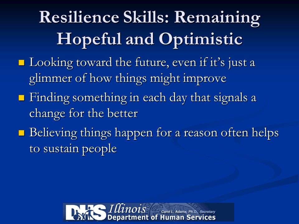 Resilience Skills: Remaining Hopeful and Optimistic