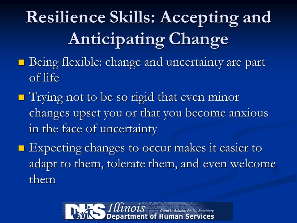 Resilience Skills: Accepting and Anticipating Change