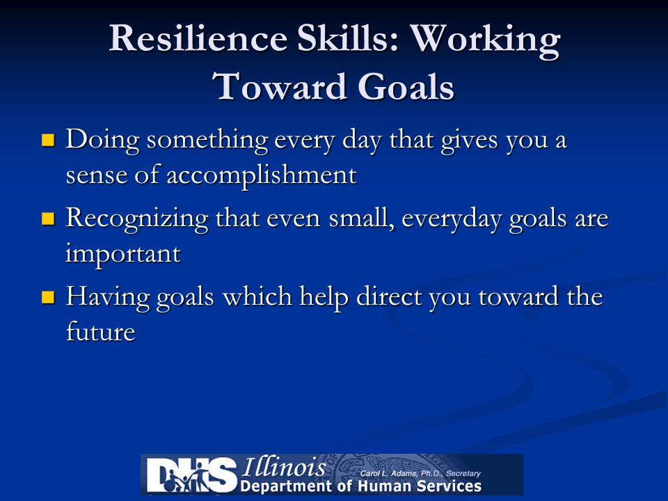Resilience Skills: Working Toward Goals
