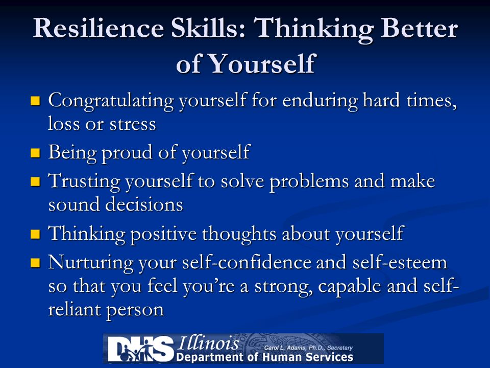 Resilience Skills: Thinking Better of Yourself