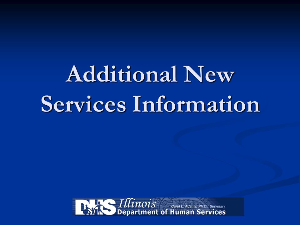 Additional New Services Information