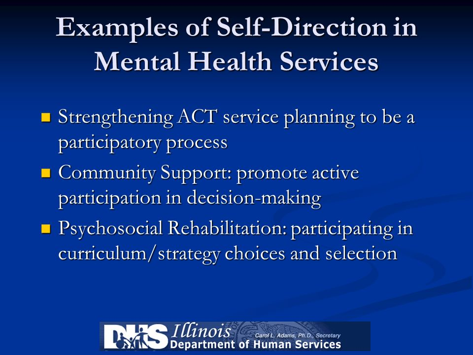 Examples of Self-Direction in Mental Health Services