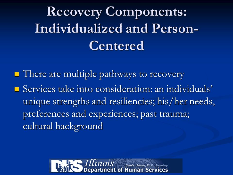 Recovery Components: Individualized and Person-Centered