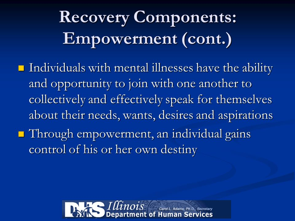 Recovery Components: Empowerment (cont.)