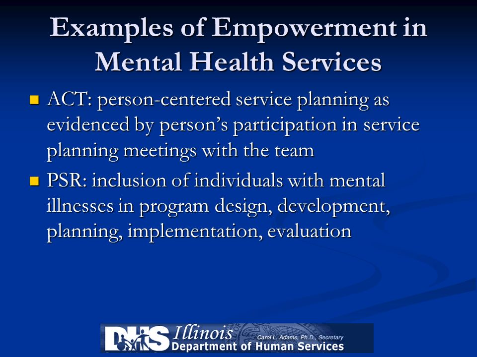 Examples of Empowerment in Mental Health Services