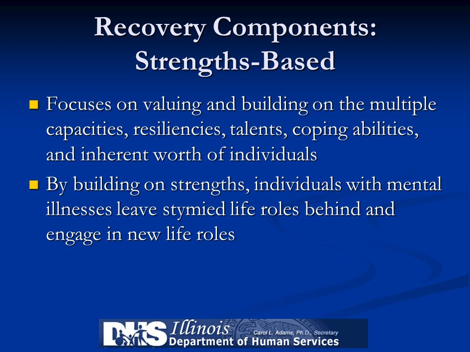 Recovery Components: Strengths-Based