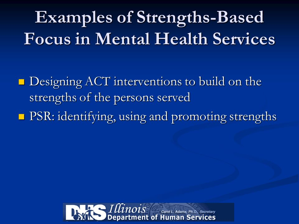 Examples of Strengths-Based Focus in Mental Health Services