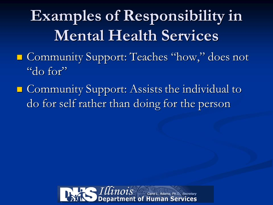 Examples of Responsibility in Mental Health Services