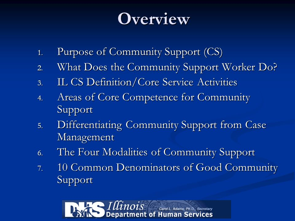 Overview Purpose of Community Support (CS)