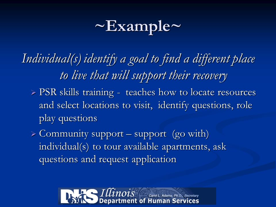 ~Example~ Individual(s) identify a goal to find a different place to live that will support their recovery.