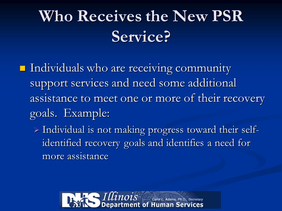 Who Receives the New PSR Service