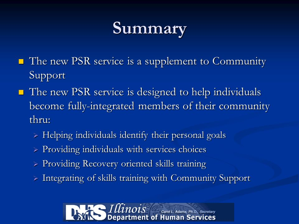 Summary The new PSR service is a supplement to Community Support