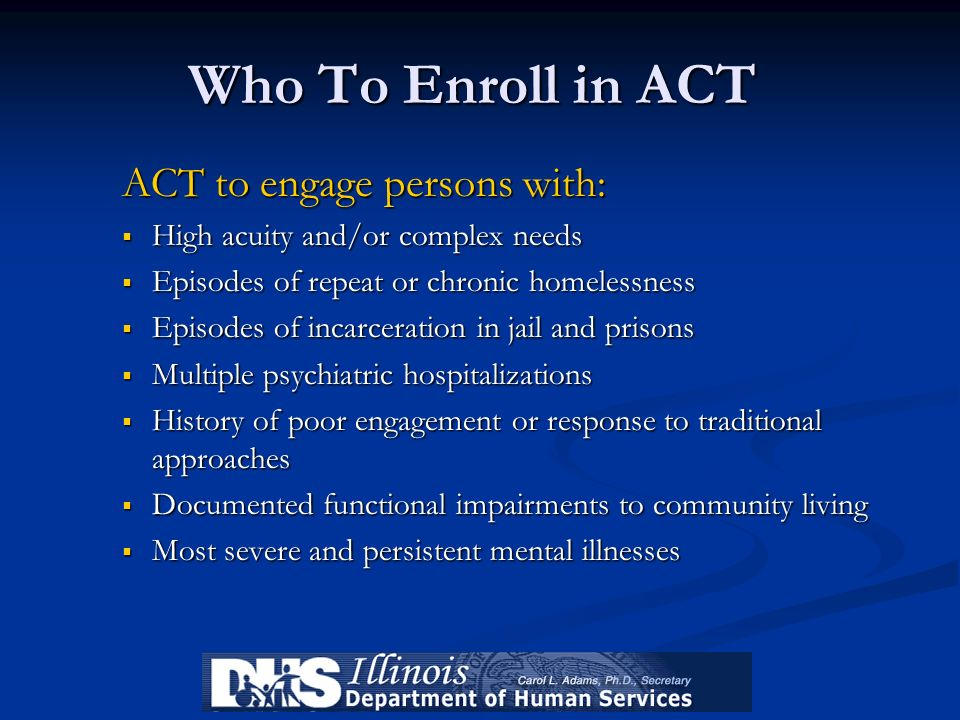 Who To Enroll in ACT ACT to engage persons with: