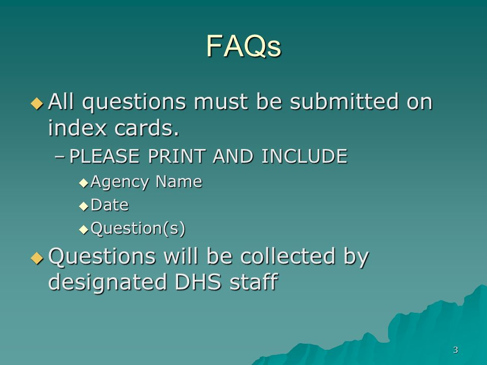 FAQs All questions must be submitted on index cards.