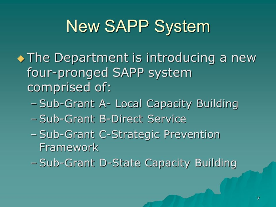 New SAPP System The Department is introducing a new four-pronged SAPP system comprised of: Sub-Grant A- Local Capacity Building.
