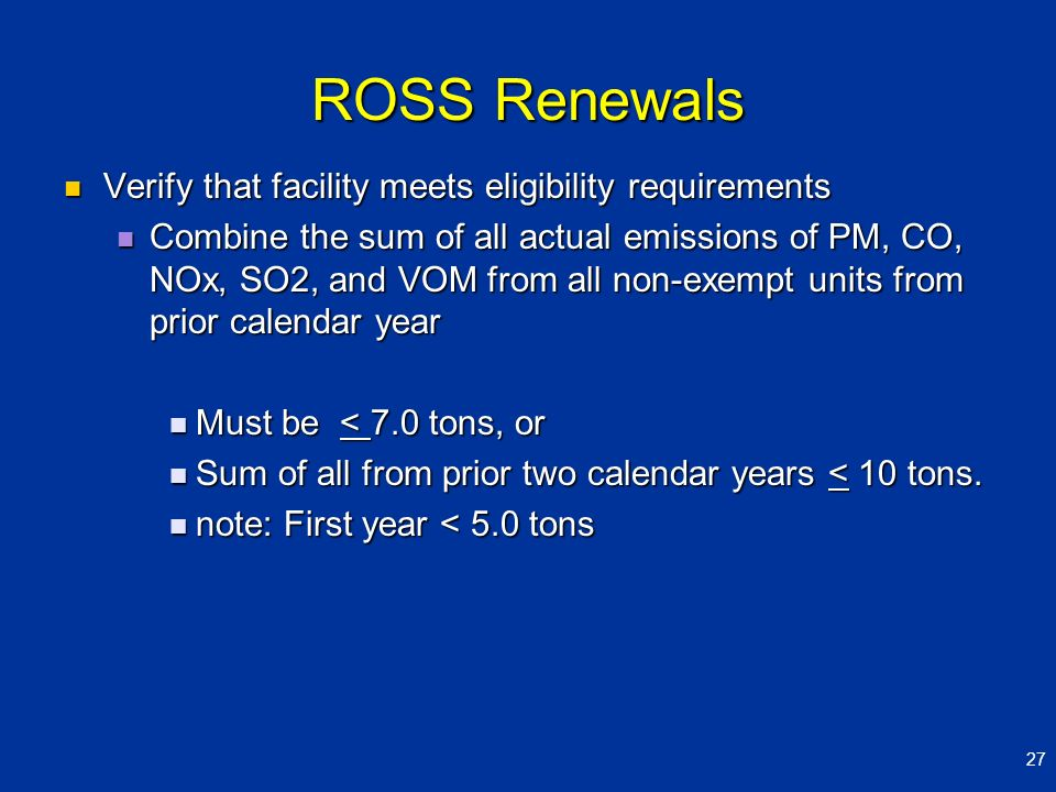 ROSS Renewals Verify that facility meets eligibility requirements